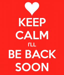 photo keep-calm-i-ll-be-back-soon-2